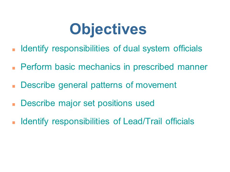 Objectives Identify responsibilities of dual system officials