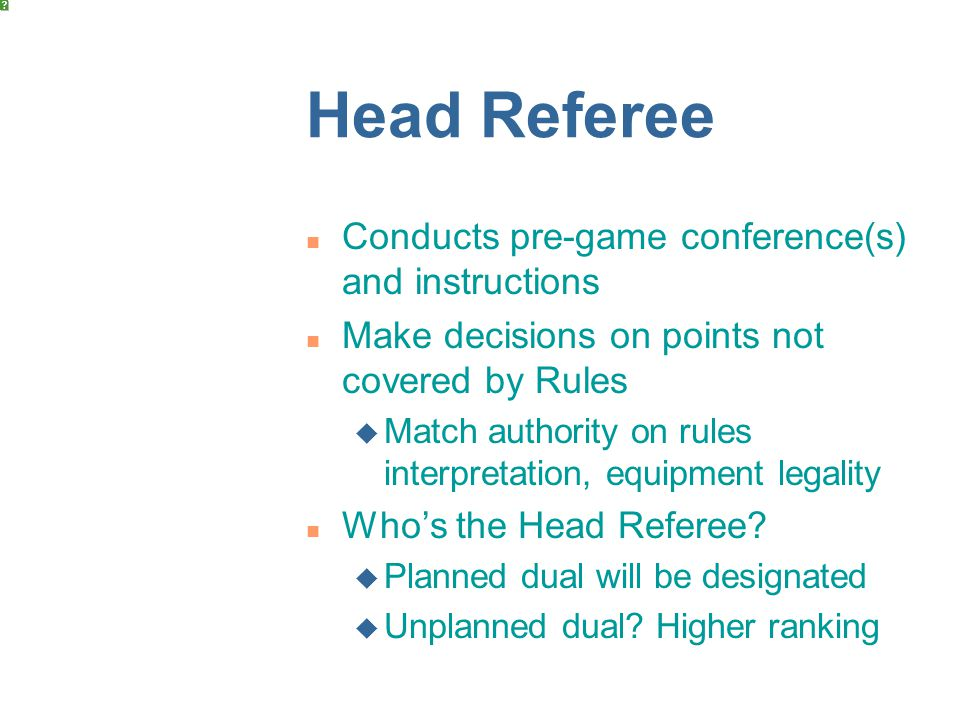 Head Referee Conducts pre-game conference(s) and instructions