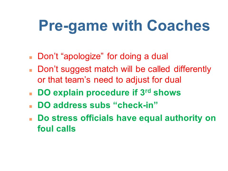 Pre-game with Coaches Don't apologize for doing a dual