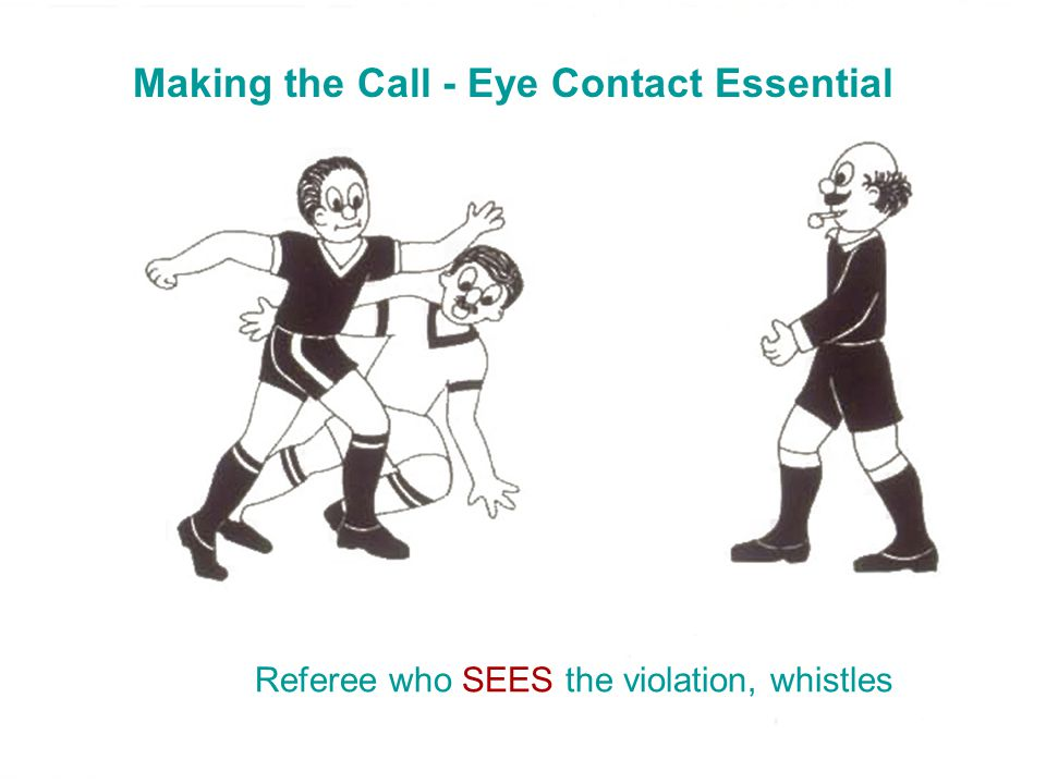 Making the Call - Eye Contact Essential