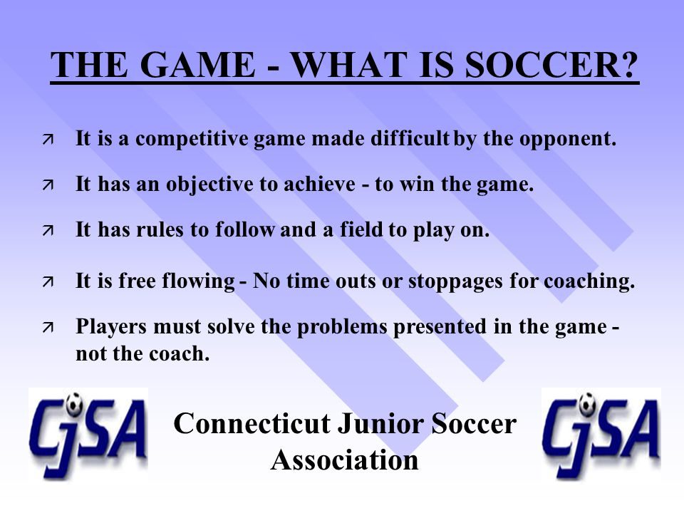 THE GAME - WHAT IS SOCCER