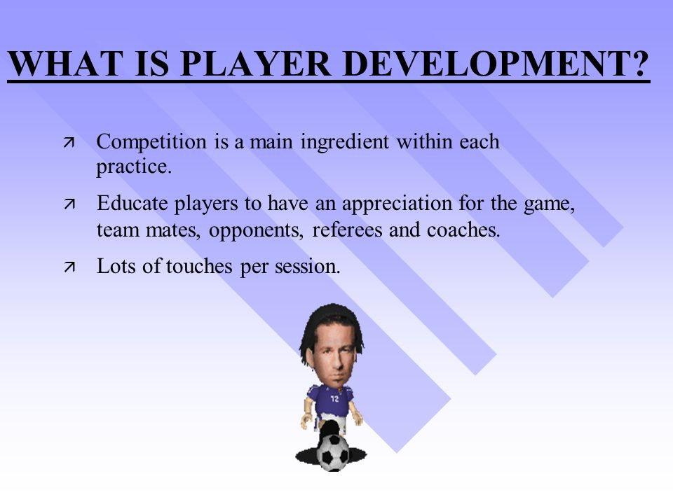 WHAT IS PLAYER DEVELOPMENT