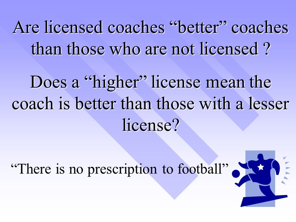 There is no prescription to football