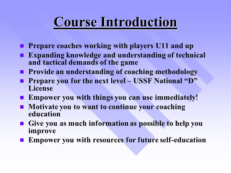 Course Introduction Prepare coaches working with players U11 and up