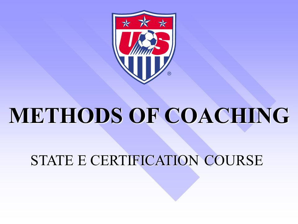 METHODS OF COACHING STATE E CERTIFICATION COURSE