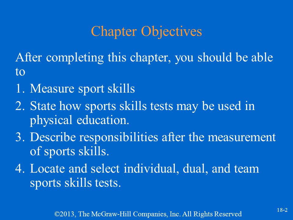 Chapter Objectives After completing this chapter, you should be able to. 1. Measure sport skills.
