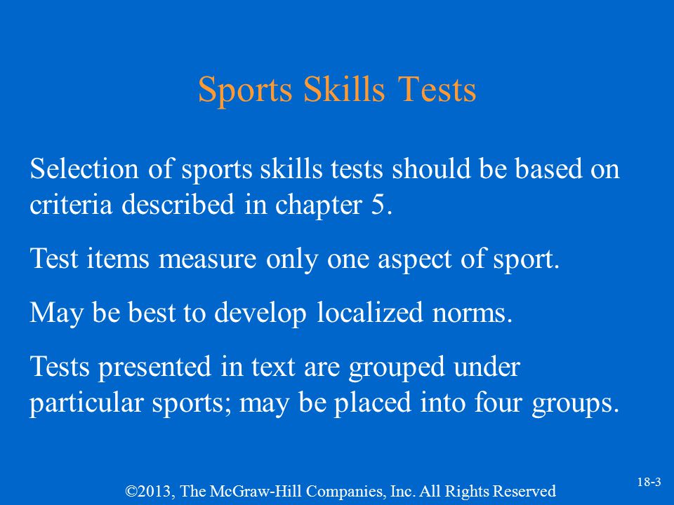 Sports Skills Tests Selection of sports skills tests should be based on criteria described in chapter 5.