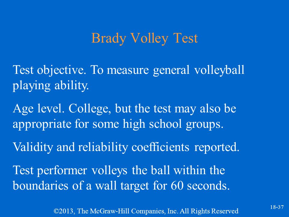 Brady Volley Test Test objective. To measure general volleyball playing ability.