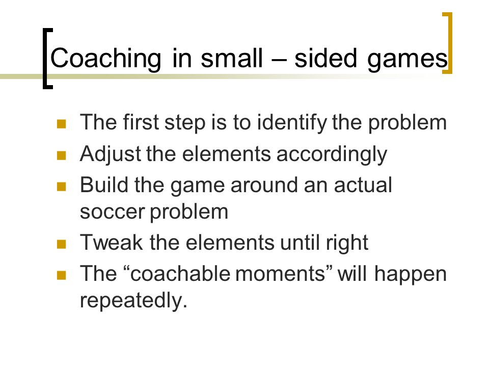 Coaching in small – sided games