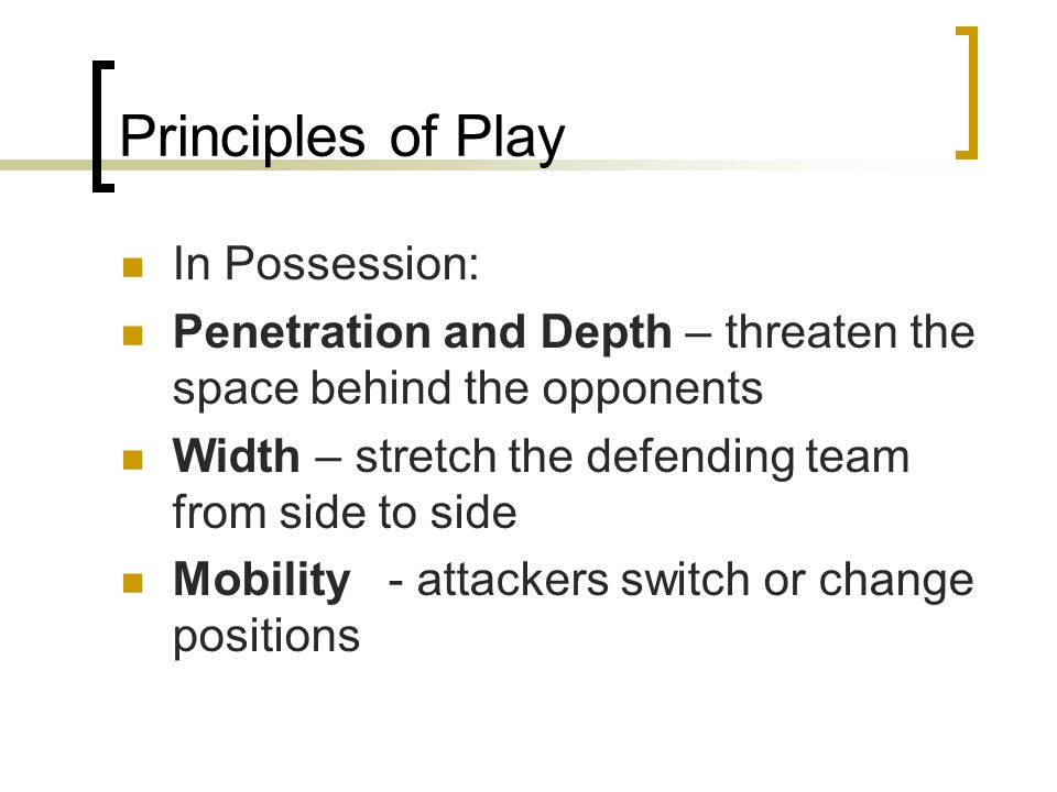 Principles of Play In Possession: