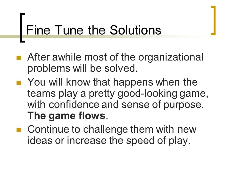 Fine Tune the Solutions
