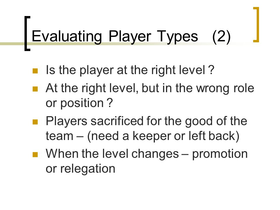 Evaluating Player Types (2)