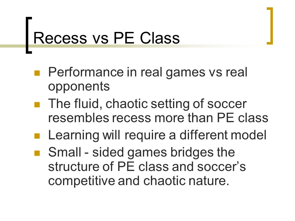 Recess vs PE Class Performance in real games vs real opponents