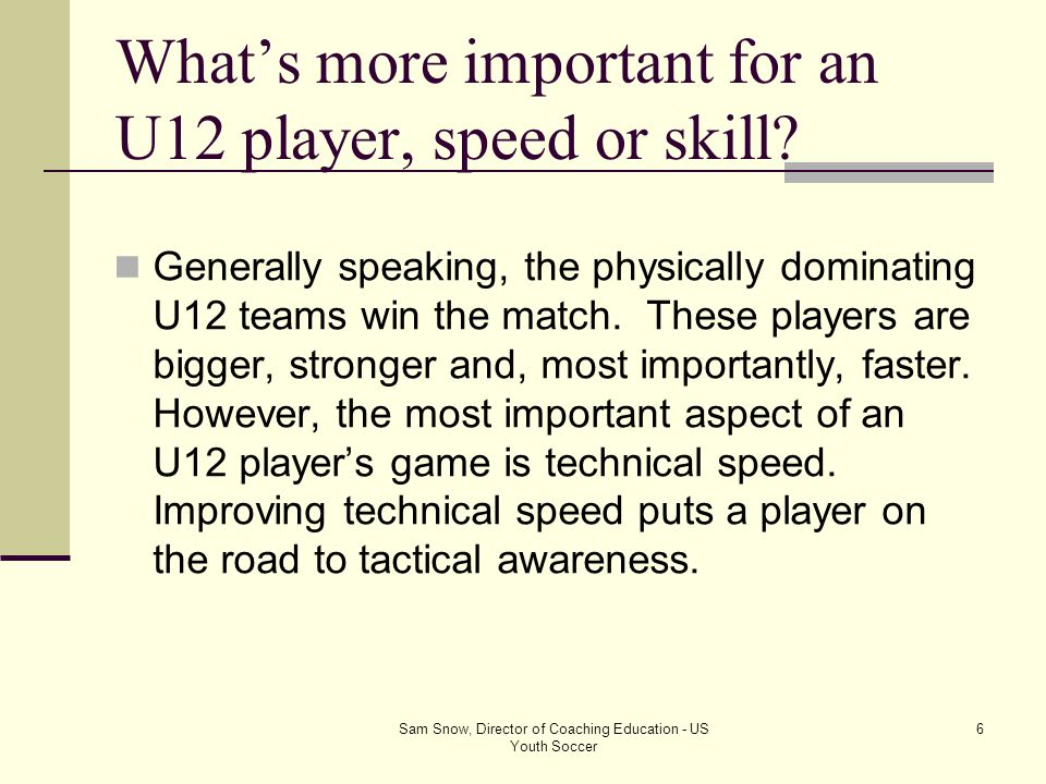 What's more important for an U12 player, speed or skill