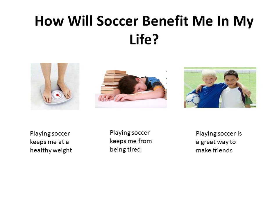 How Will Soccer Benefit Me In My Life