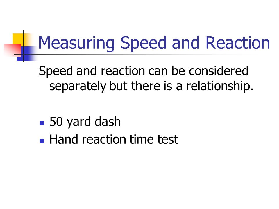 Measuring Speed and Reaction