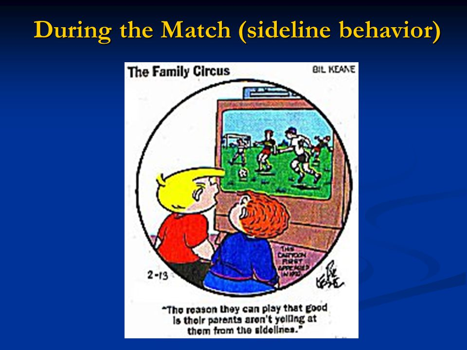 During the Match (sideline behavior)