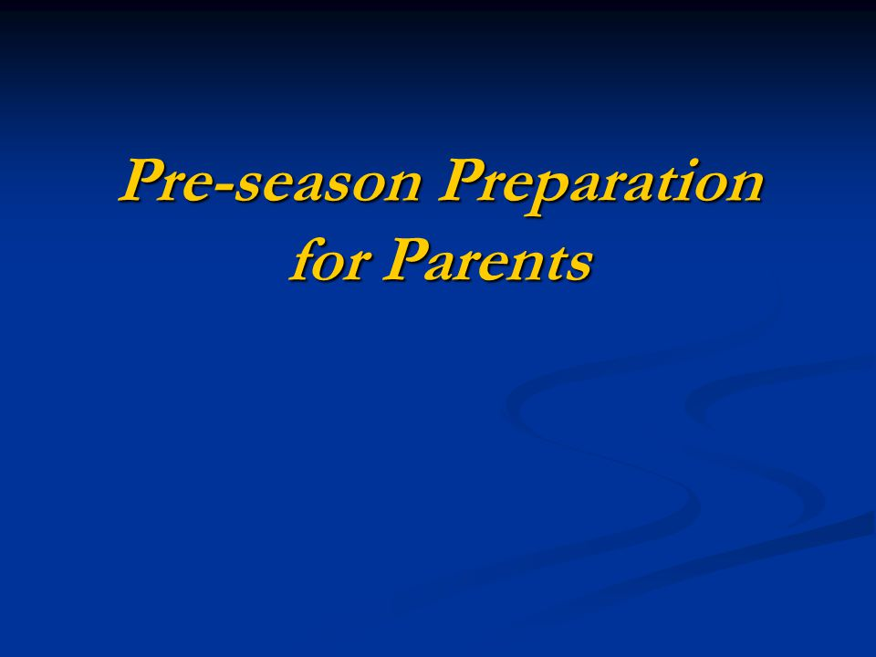 Pre-season Preparation for Parents