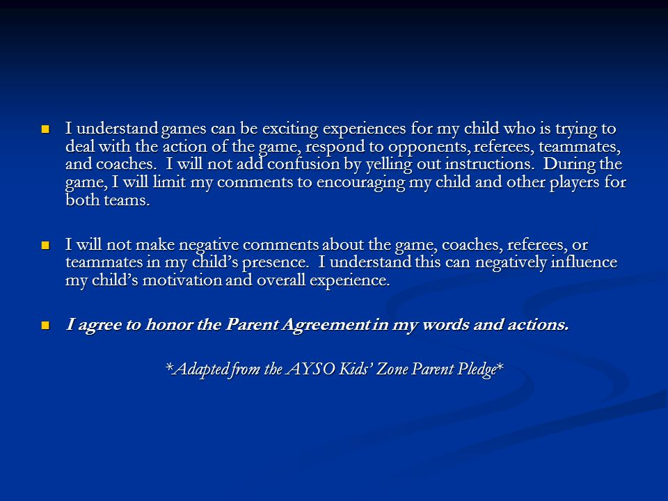 *Adapted from the AYSO Kids' Zone Parent Pledge*