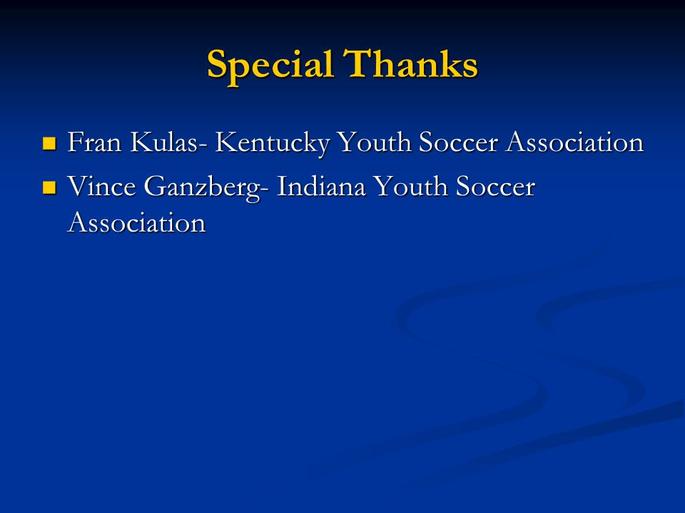 Special Thanks Fran Kulas- Kentucky Youth Soccer Association