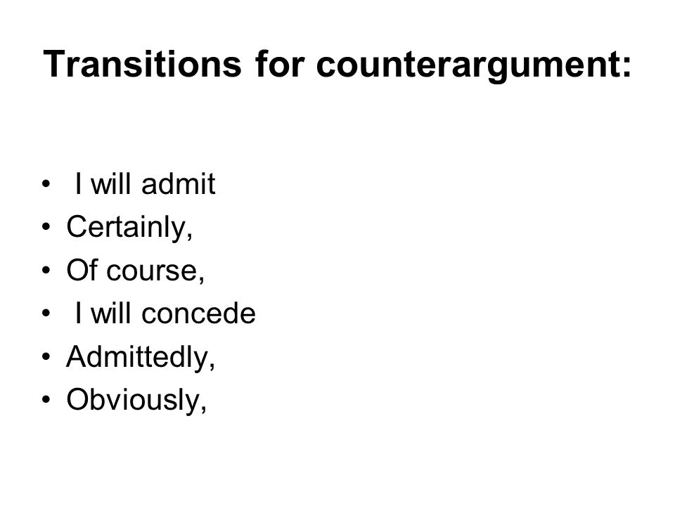 Transitions for counterargument: