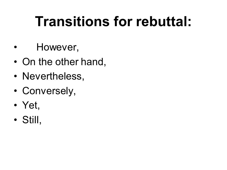 Transitions for rebuttal: