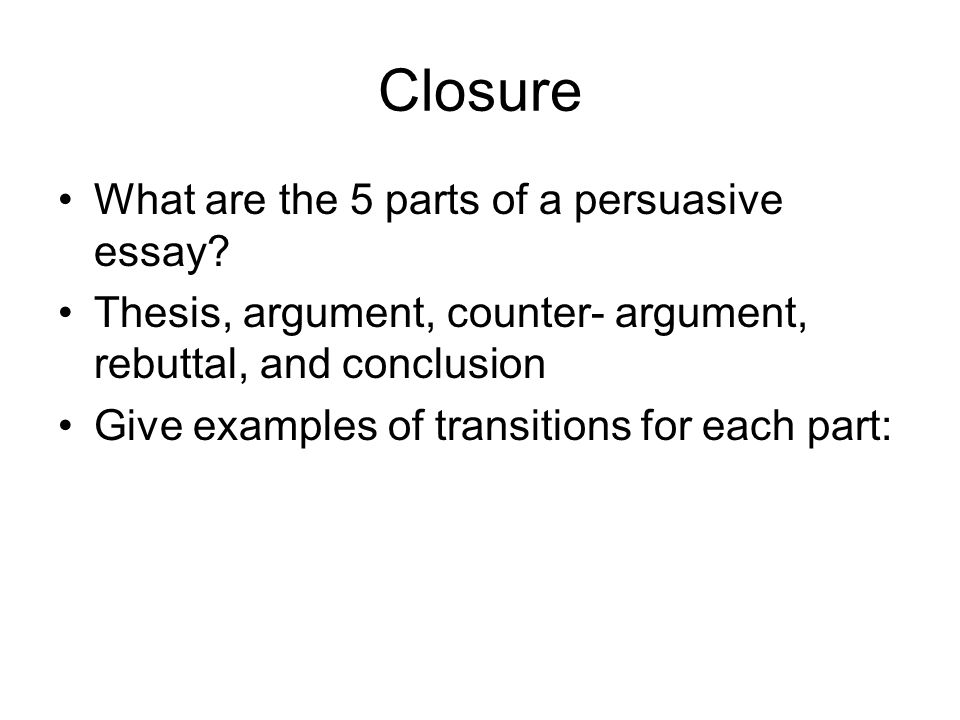 which argumentative essay structure concludes with the counterargument and rebuttal Using transitional words in an argumentative essay convincing a reader of the truth and logic in a particular argument he or she is presenting in the essay.