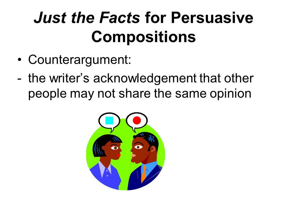 Just the Facts for Persuasive Compositions