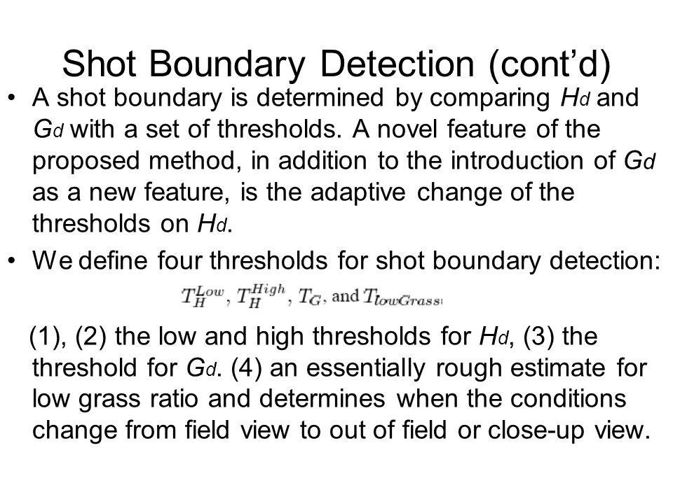 Shot Boundary Detection (cont'd)