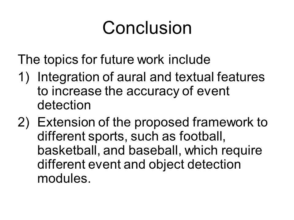 Conclusion The topics for future work include