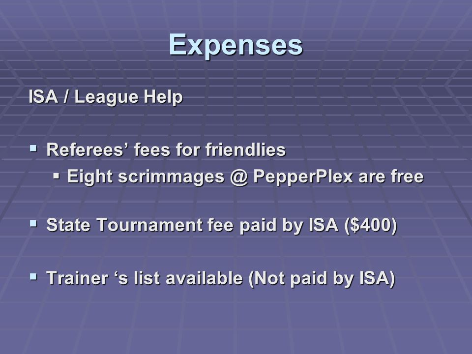 Expenses ISA / League Help Referees' fees for friendlies