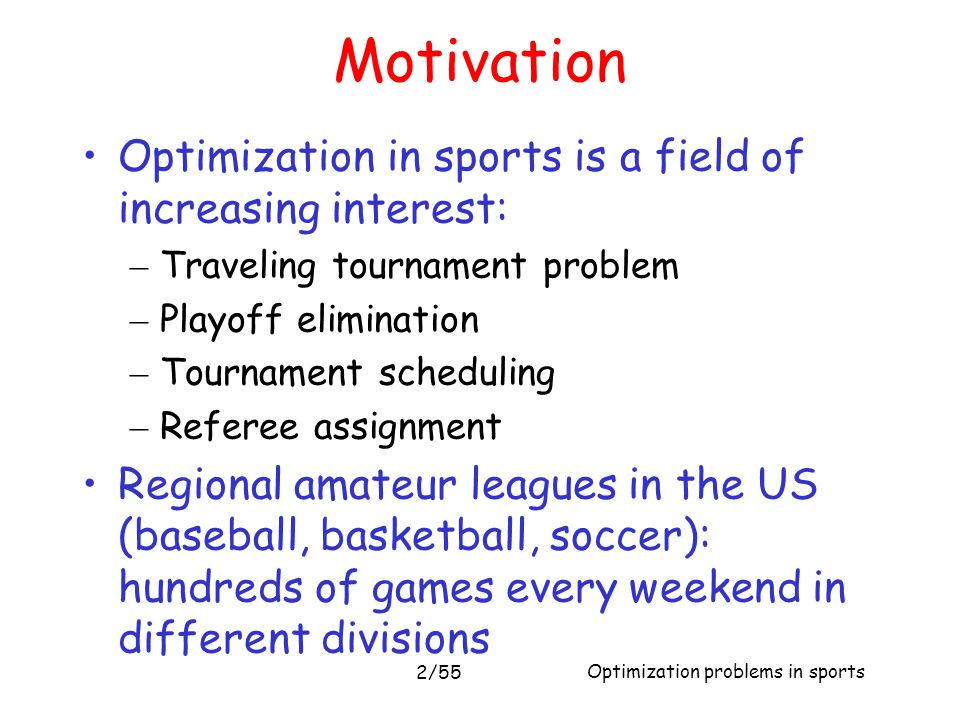 Motivation Optimization in sports is a field of increasing interest: