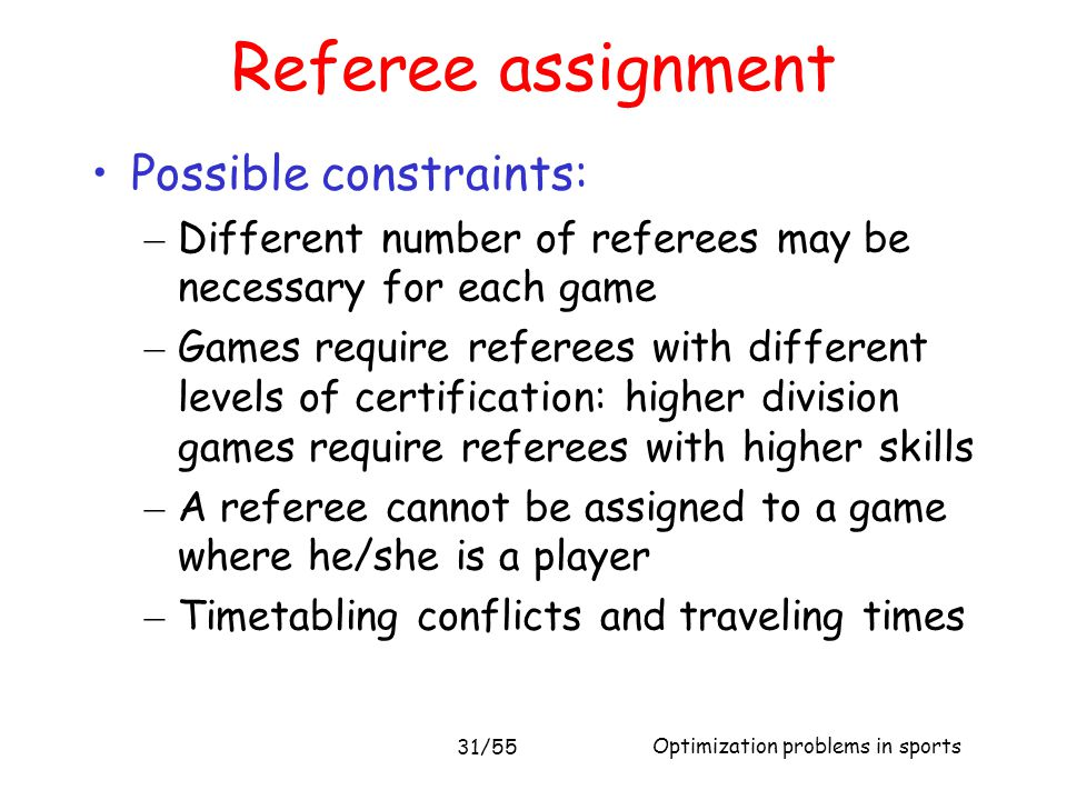Referee assignment Possible constraints: