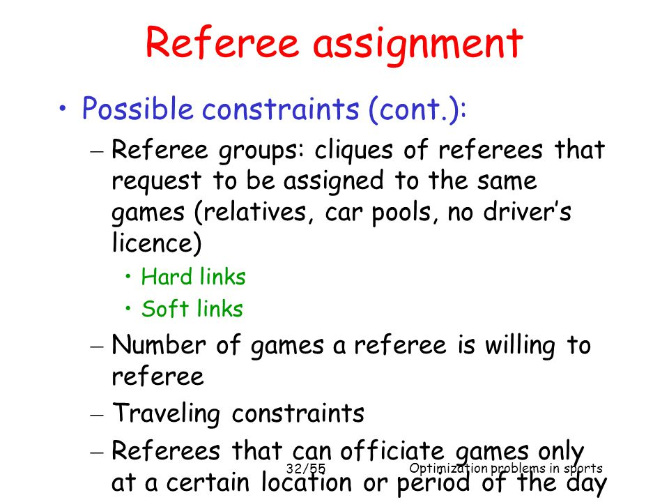 Referee assignment Possible constraints (cont.):