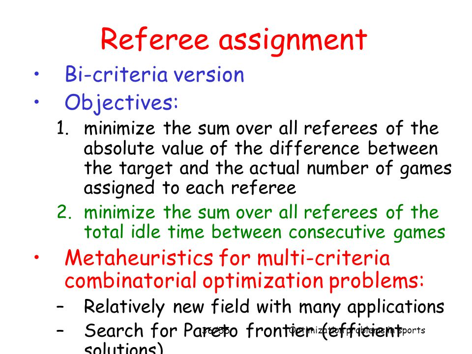 Referee assignment Bi-criteria version Objectives: