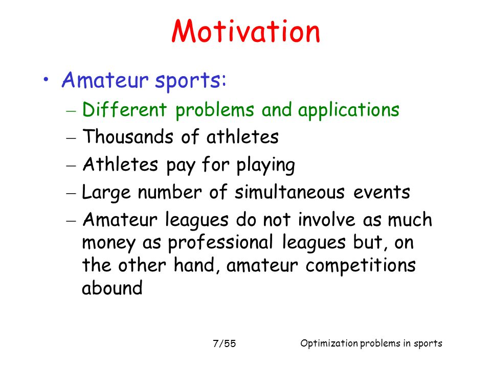 Motivation Amateur sports: Different problems and applications