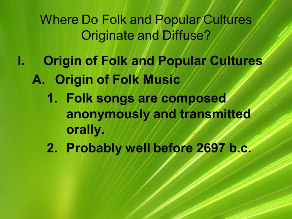 Where Do Folk and Popular Cultures Originate and Diffuse
