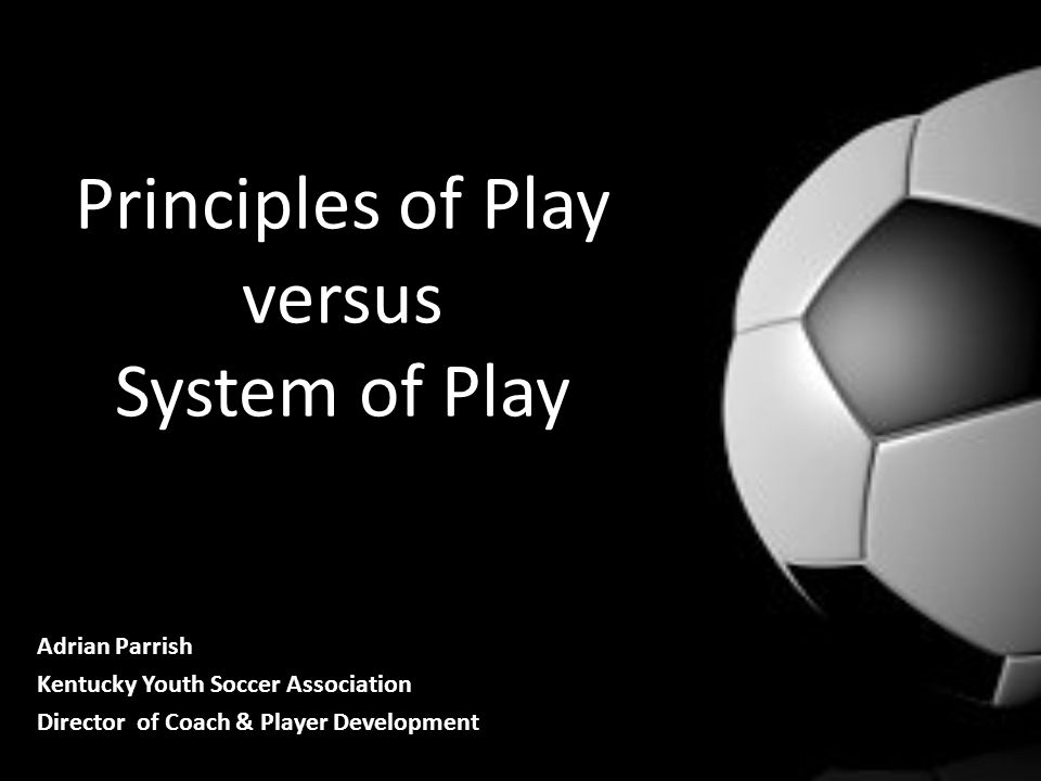 Principles of Play versus System of Play