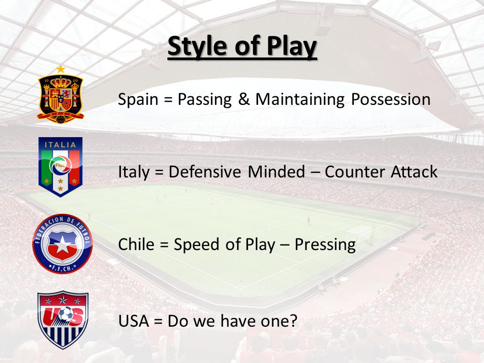 Style of Play Spain = Passing & Maintaining Possession
