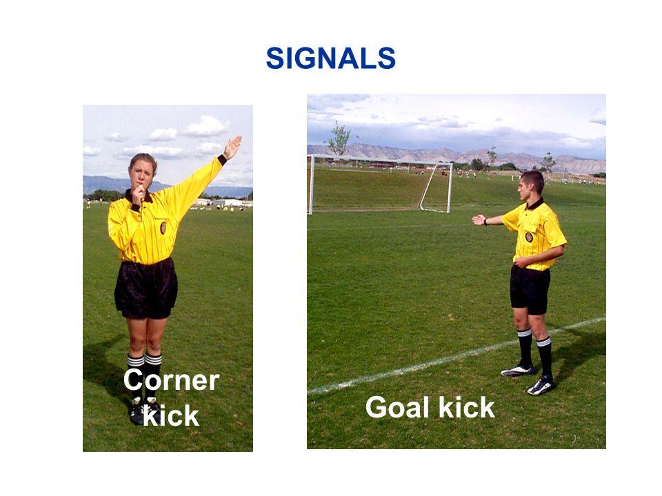 SIGNALS Corner kick Goal kick