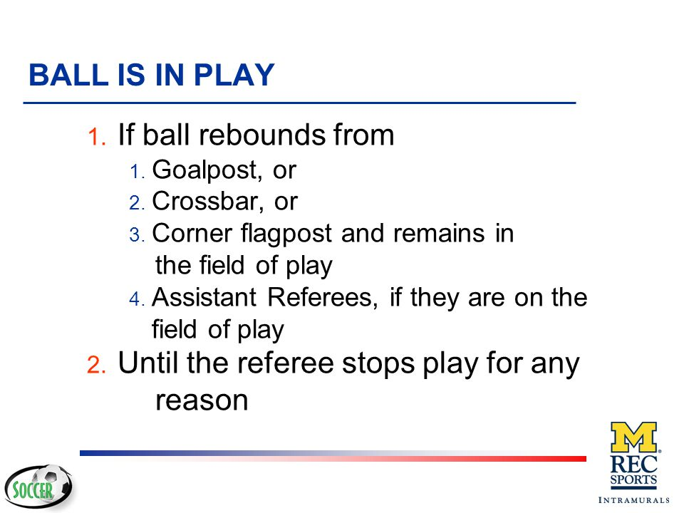 Until the referee stops play for any reason