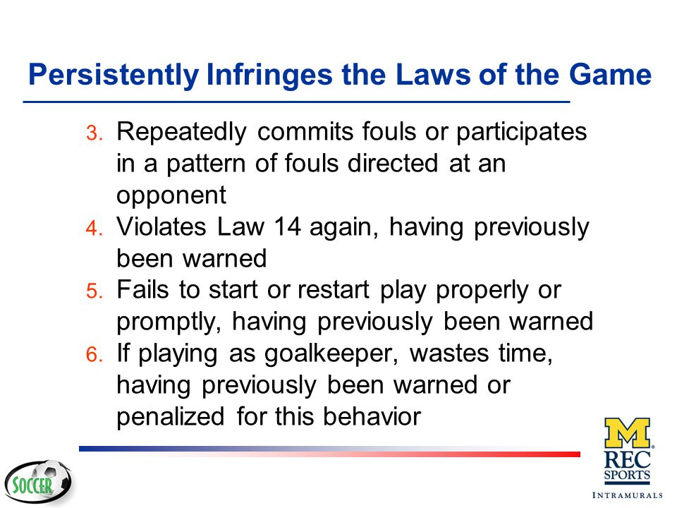 Persistently Infringes the Laws of the Game