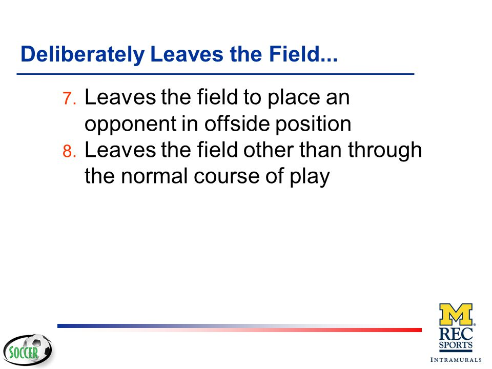Deliberately Leaves the Field...