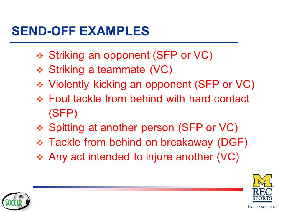SEND-OFF EXAMPLES Striking an opponent (SFP or VC)