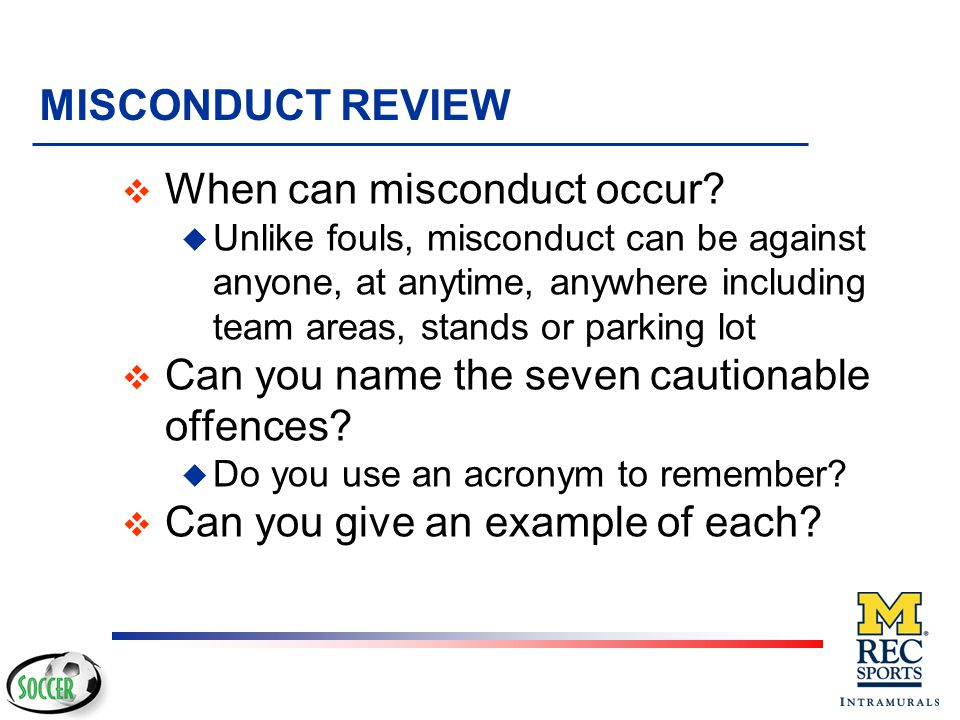 When can misconduct occur