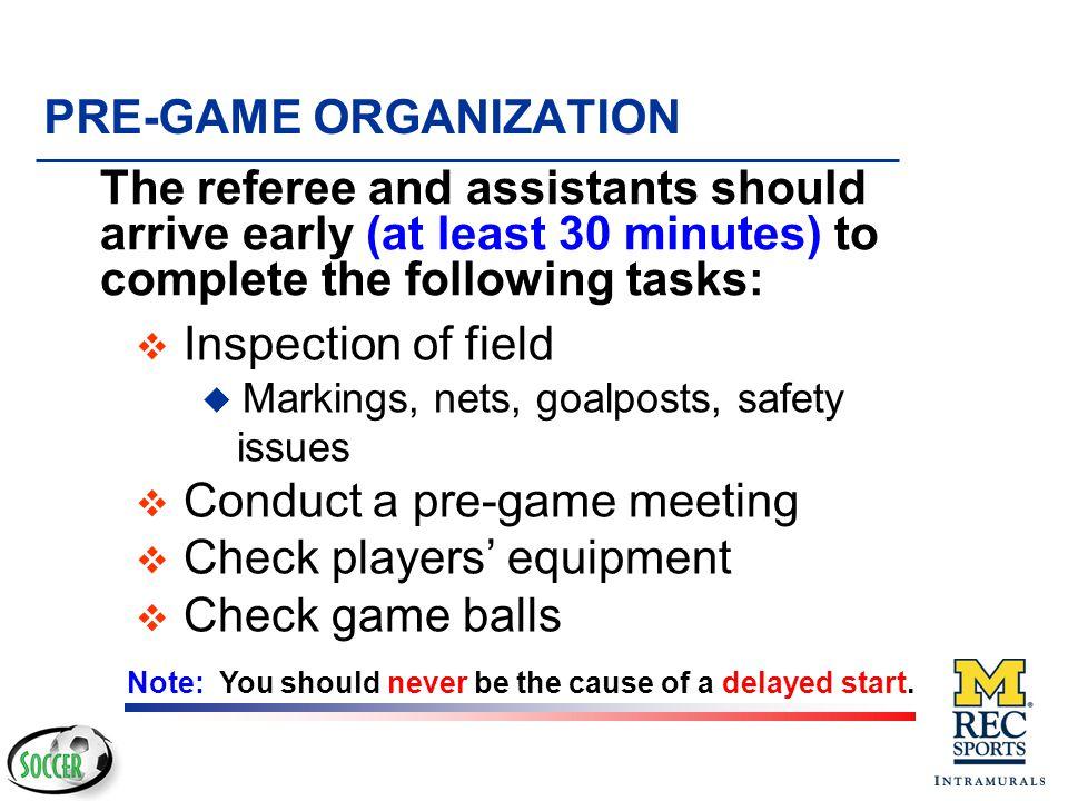 PRE-GAME ORGANIZATION