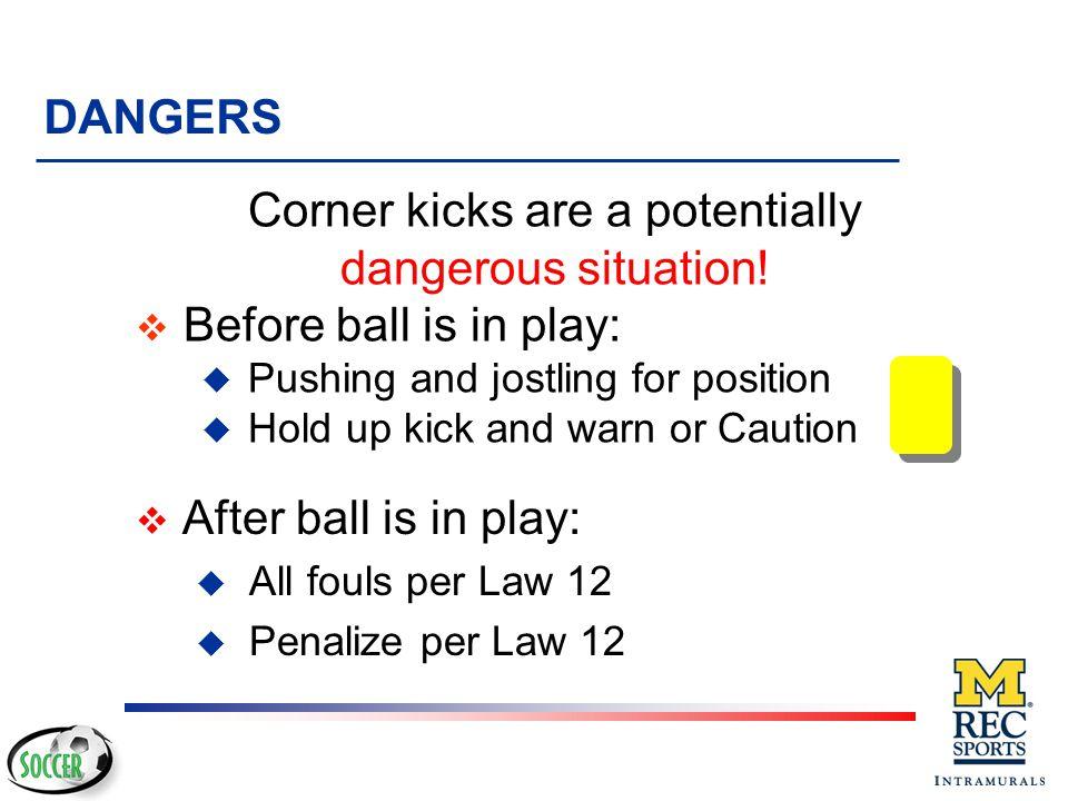 Corner kicks are a potentially