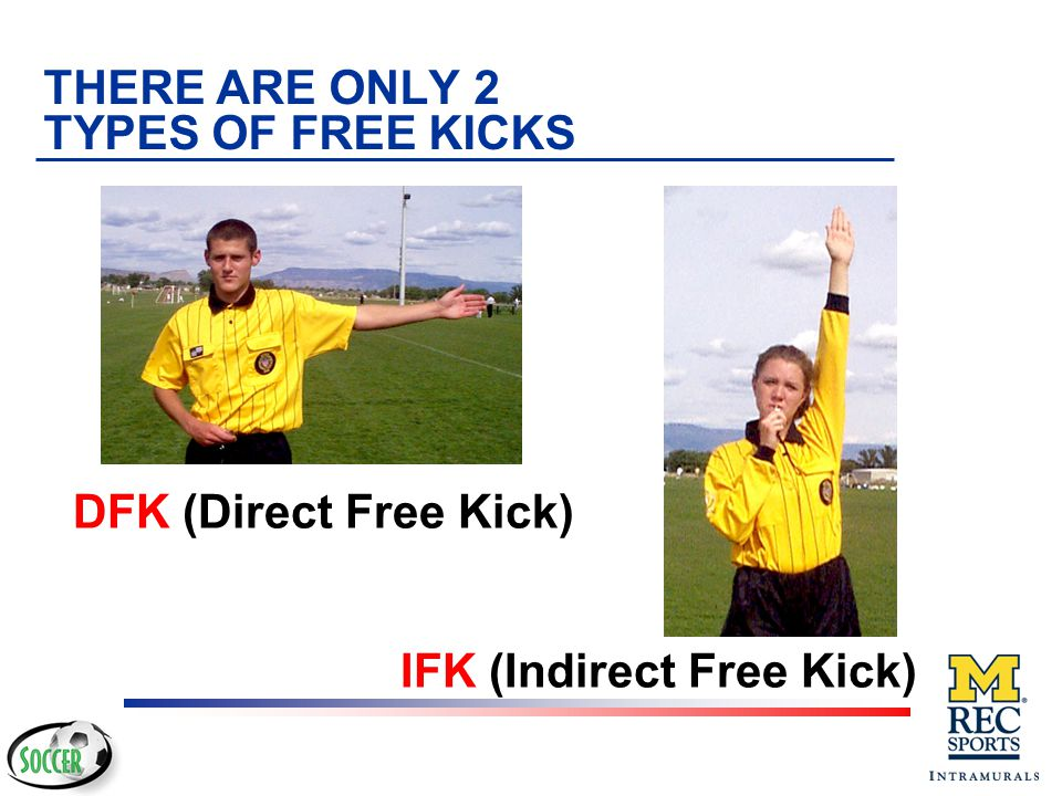 THERE ARE ONLY 2 TYPES OF FREE KICKS