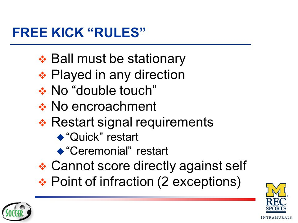 Ball must be stationary Played in any direction No double touch