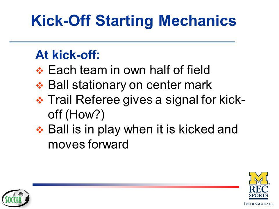 Kick-Off Starting Mechanics